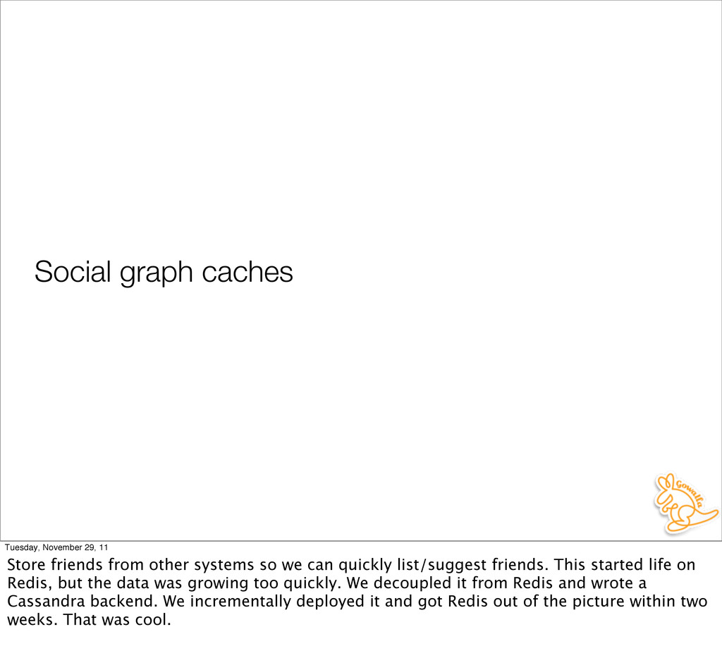 Social graph caches Tuesday, November 29, 11 St...