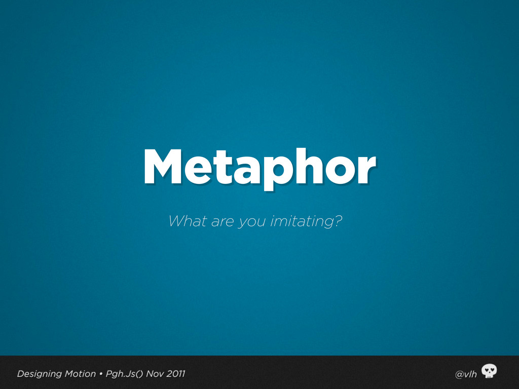 Metaphor What are you imitating?