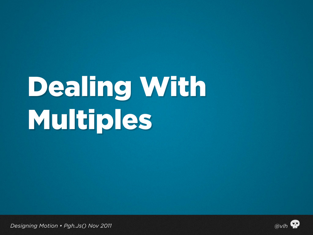 Dealing With Multiples