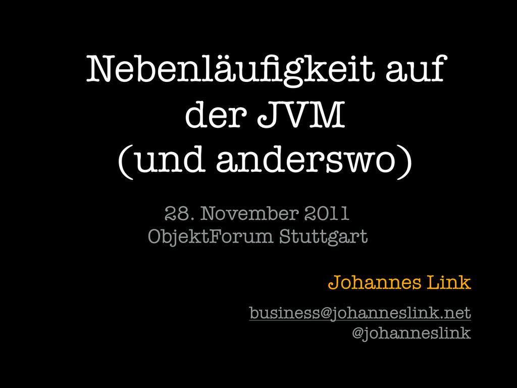 Nebenläufigkeit auf der JVM (und anderswo) 28. N...