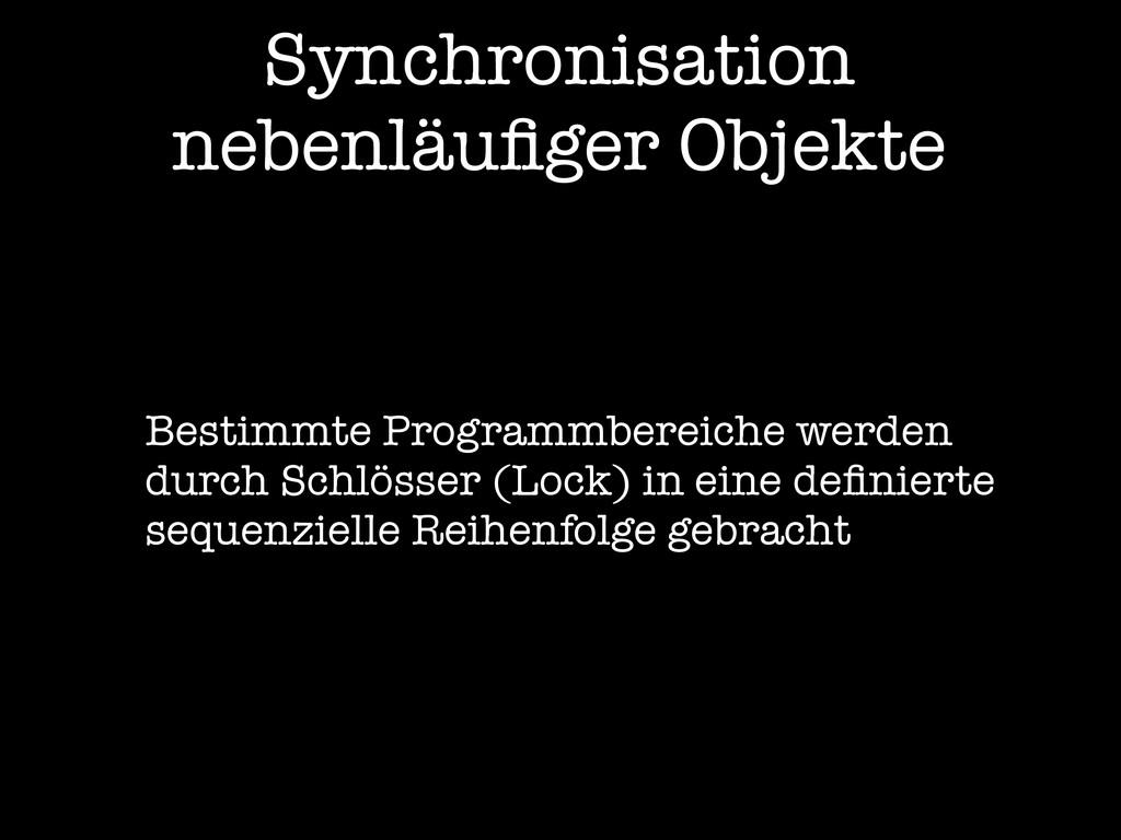 Synchronisation nebenläufiger Objekte Bestimmte ...