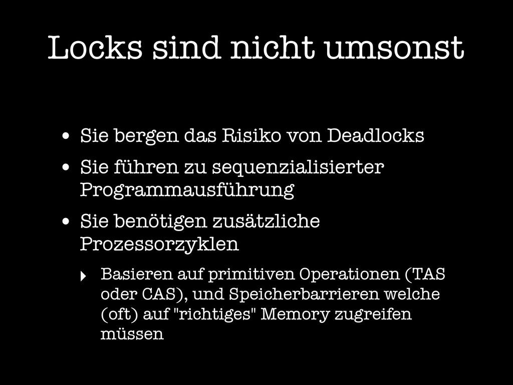 Locks sind nicht umsonst • Sie bergen das Risik...