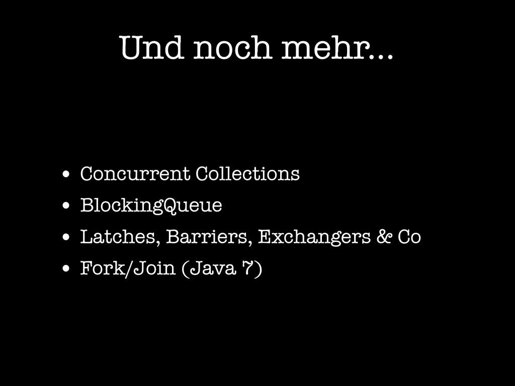 Und noch mehr... • Concurrent Collections • Blo...