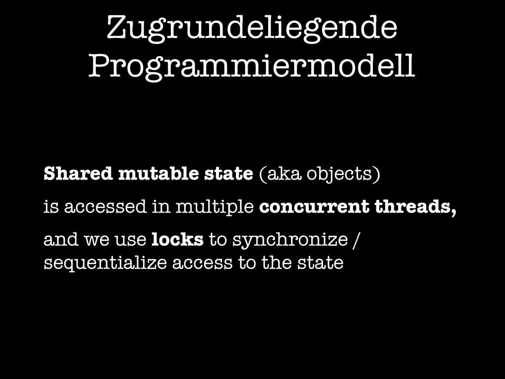 Zugrundeliegende Programmiermodell Shared mutab...