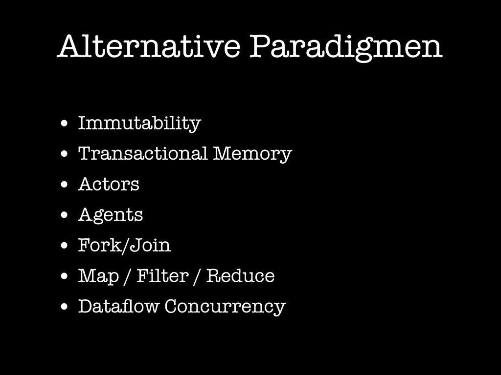 Alternative Paradigmen • Immutability • Transac...