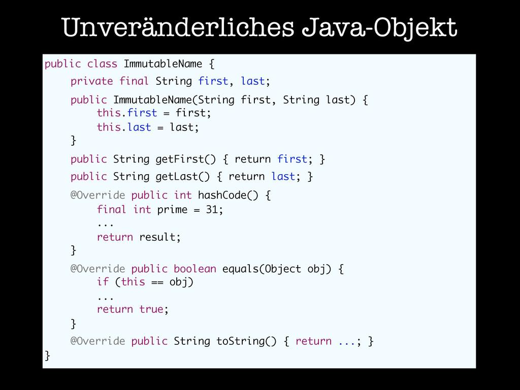 Unveränderliches Java-Objekt public class Immut...