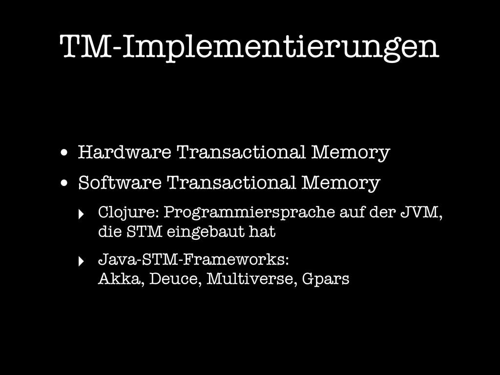• Hardware Transactional Memory • Software Tran...