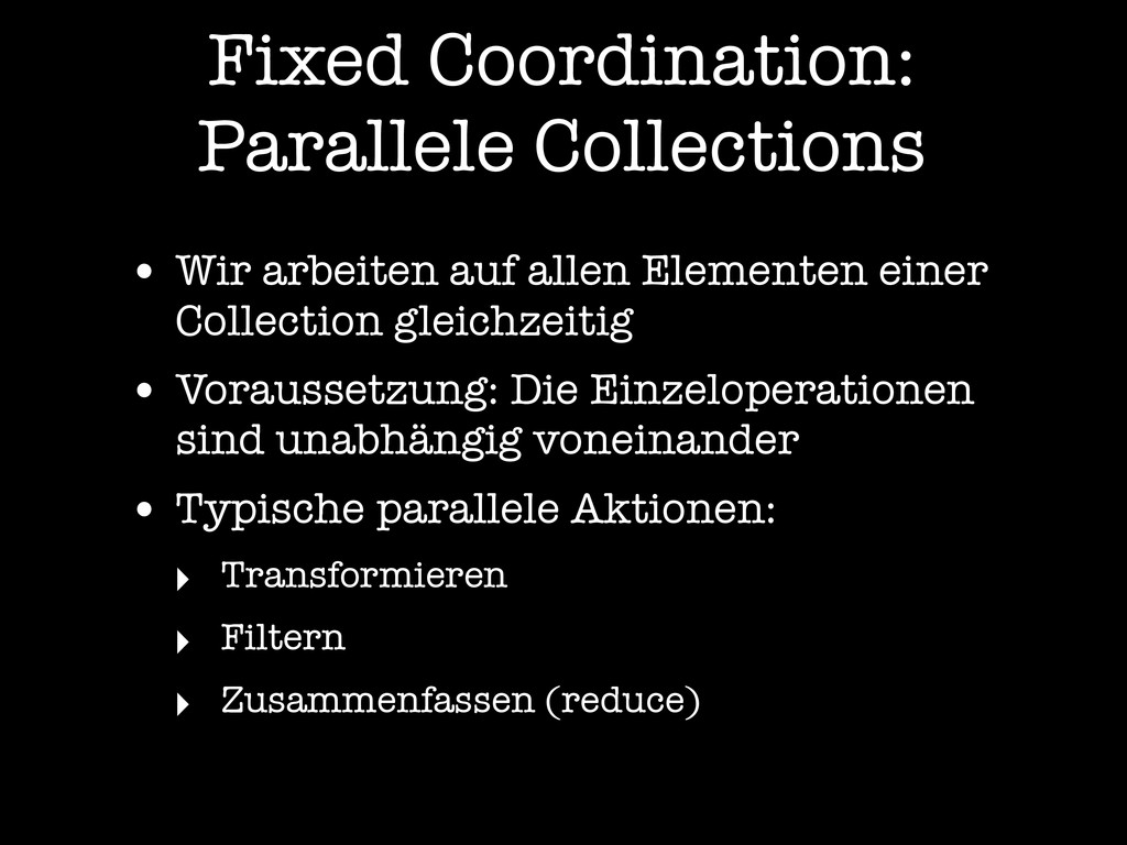 Fixed Coordination: Parallele Collections • Wir...