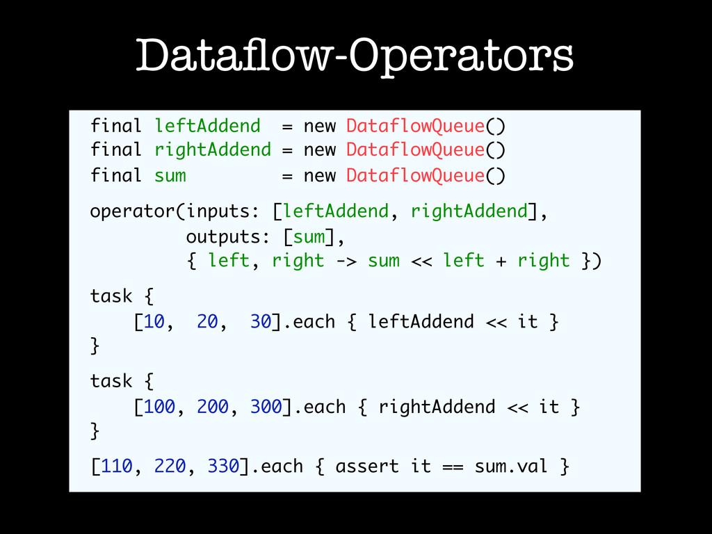 Dataflow-Operators final leftAddend = new Datafl...