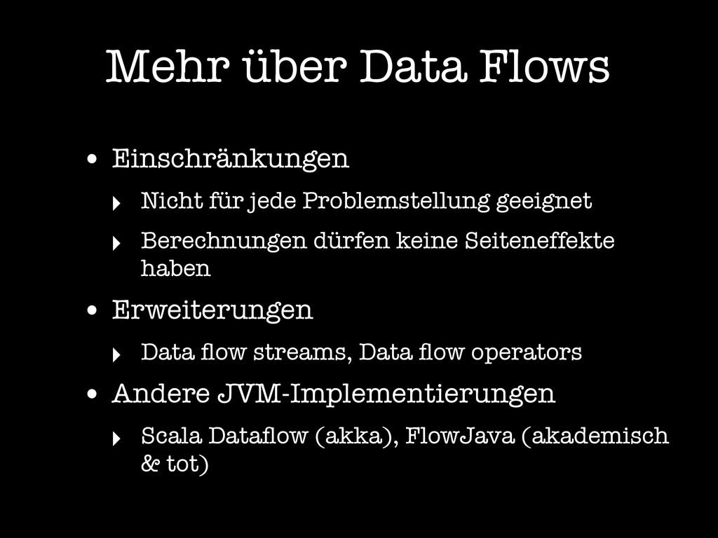 Mehr über Data Flows • Einschränkungen ‣ Nicht ...