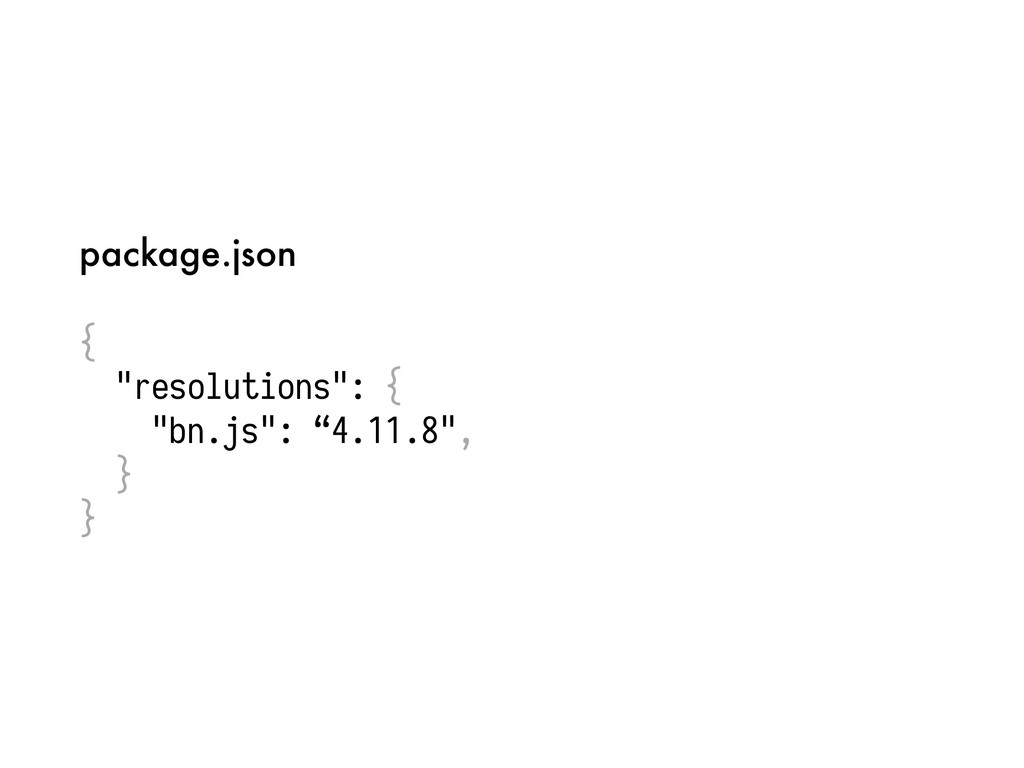 "package.json { ""resolutions"": { ""bn.js"": ""4.11...."