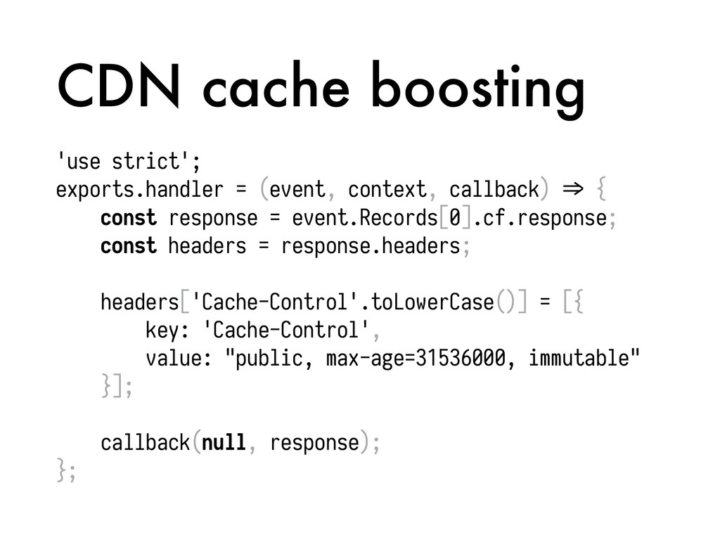 CDN cache boosting 'use strict'; exports.handle...