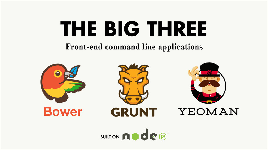 THE BIG THREE Bower Front-end command line appl...