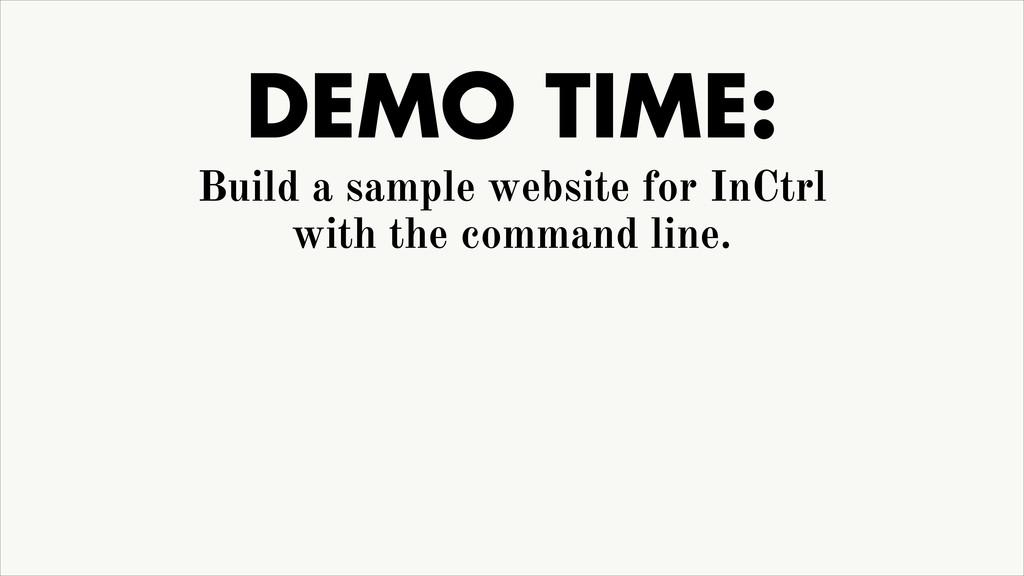 DEMO TIME: Build a sample website for InCtrl wi...