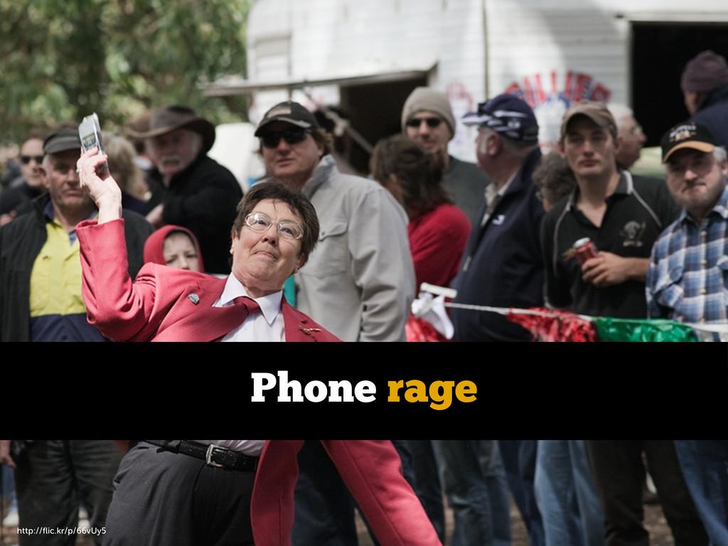 http://flic.kr/p/66vUy5 Phone rage