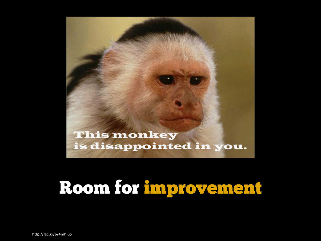 http://flic.kr/p/4mhKi5 Room for improvement