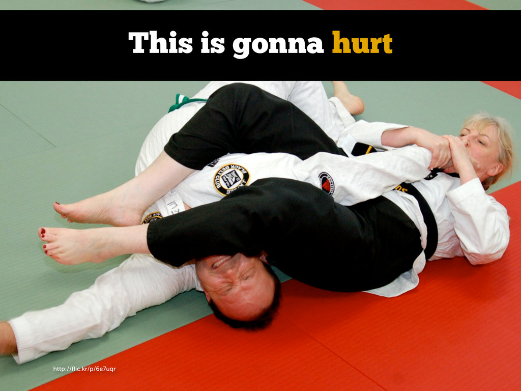http://flic.kr/p/6e7uqr This is gonna hurt
