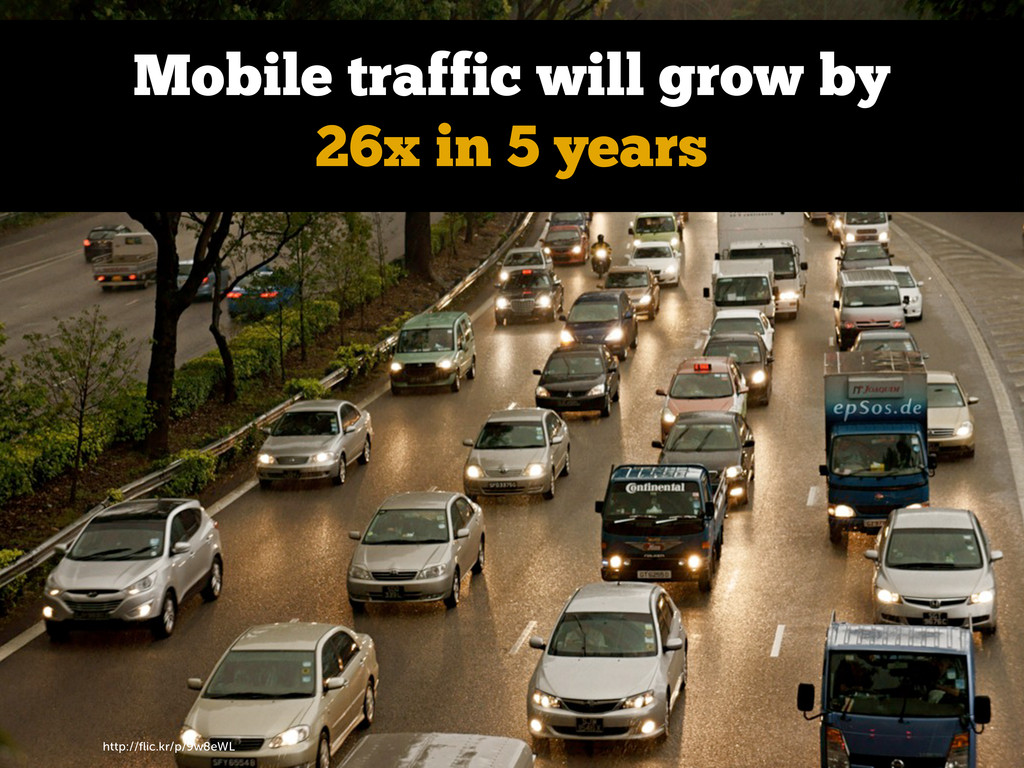 http://flic.kr/p/9w8eWL Mobile traffic will grow...