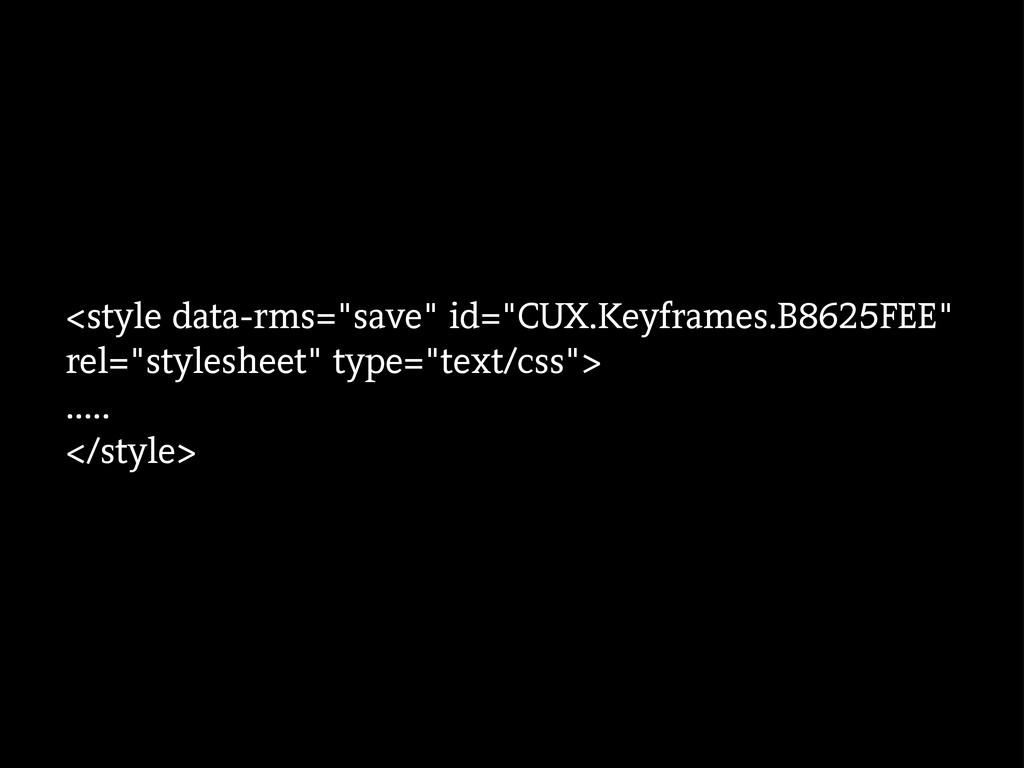 "<style data-rms=""save"" id=""CUX.Keyframes.B8625F..."