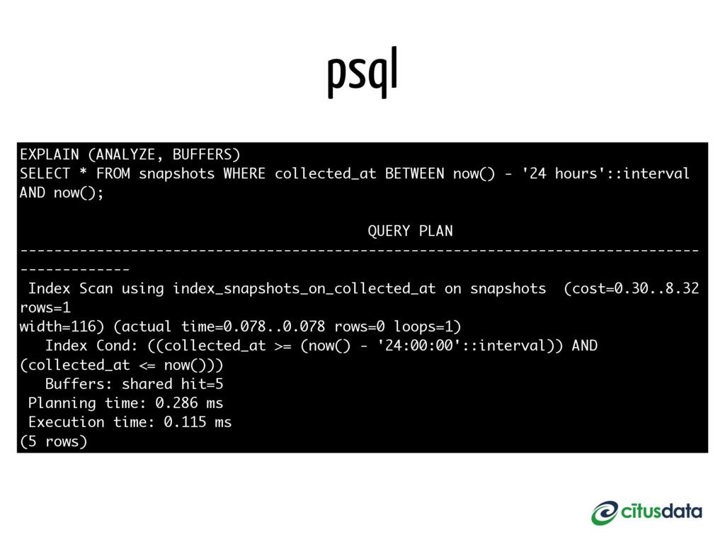 psql EXPLAIN (ANALYZE, BUFFERS) SELECT * FROM s...