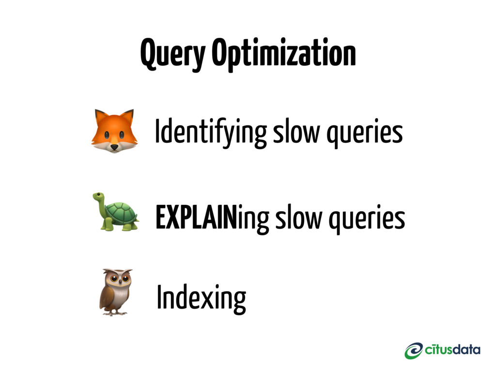 Identifying slow queries  EXPLAINing slow quer...