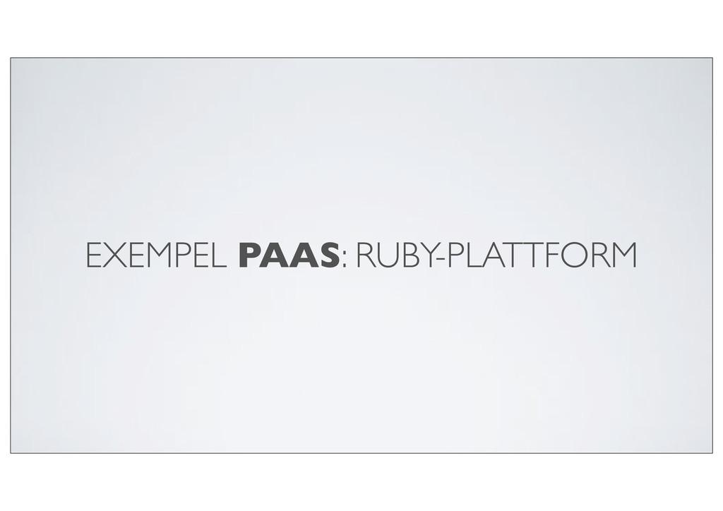EXEMPEL PAAS: RUBY-PLATTFORM