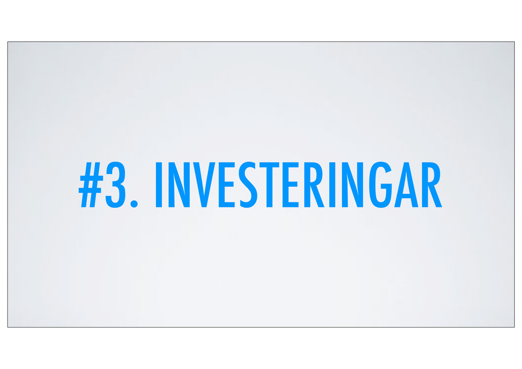 #3. INVESTERINGAR