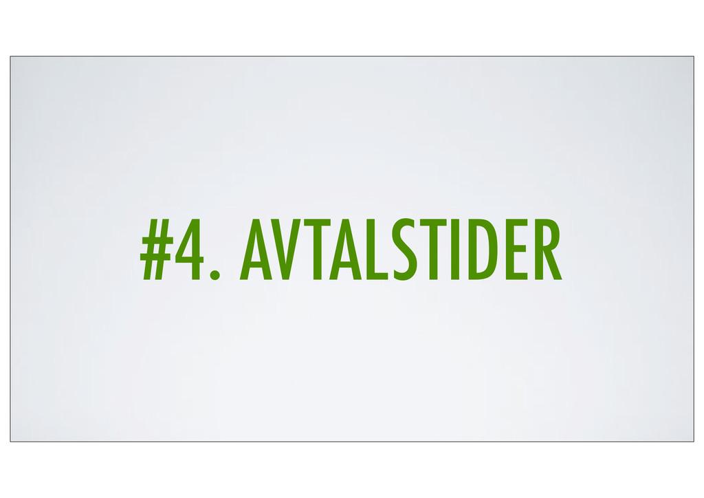 #4. AVTALSTIDER