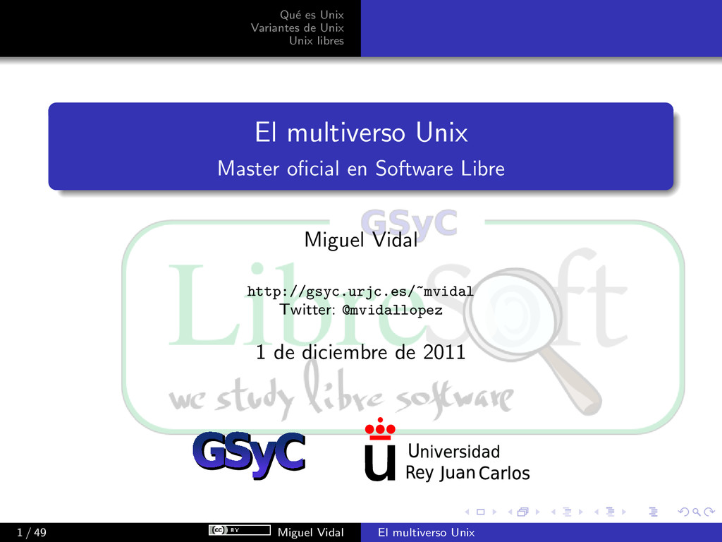 Qu´ e es Unix Variantes de Unix Unix libres El ...
