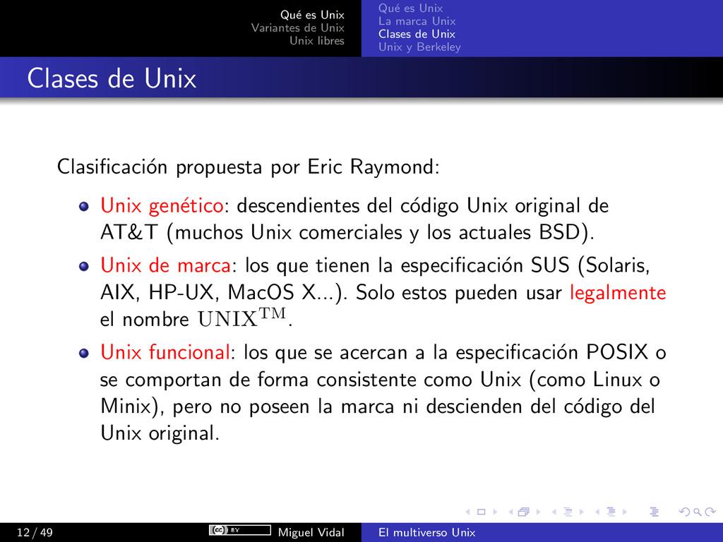 Qu´ e es Unix Variantes de Unix Unix libres Qu´...