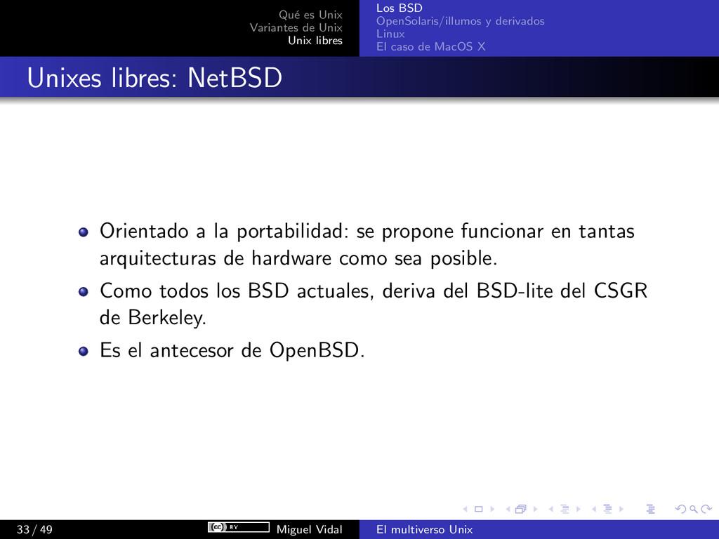 Qu´ e es Unix Variantes de Unix Unix libres Los...
