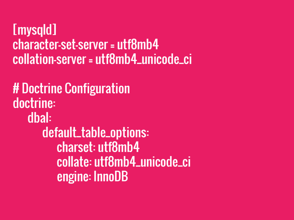 [mysqld] character-set-server = utf8mb4 collati...