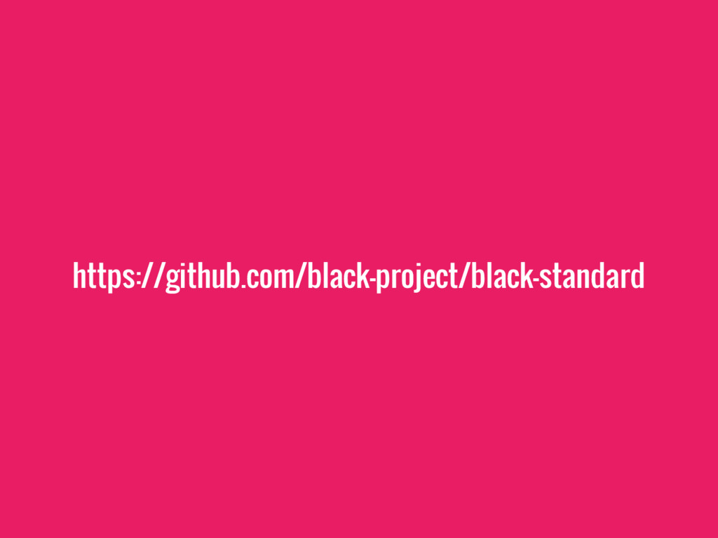 https://github.com/black-project/black-standard