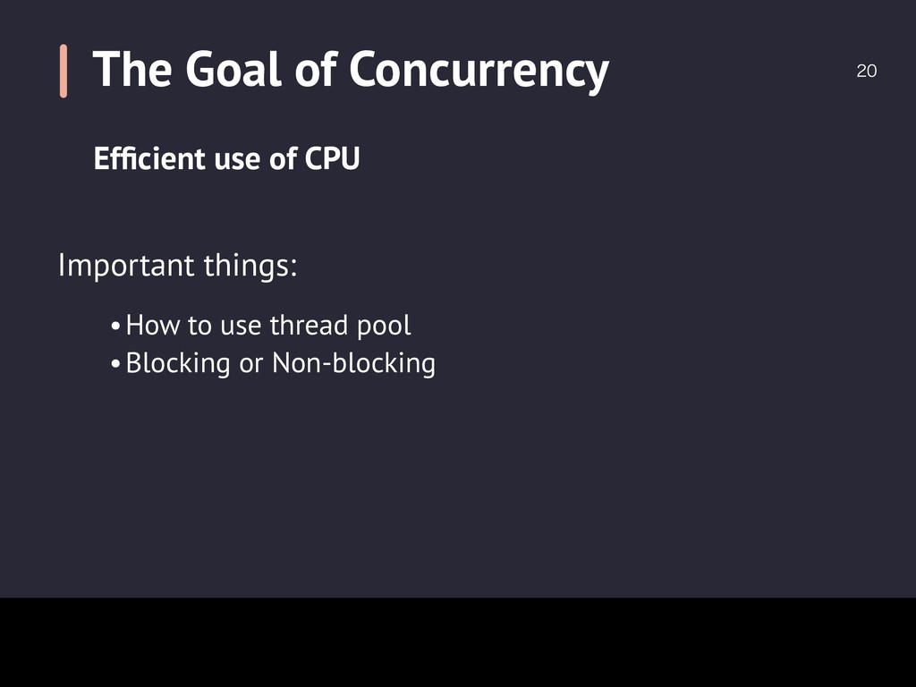 The Goal of Concurrency  •How to use thread p...