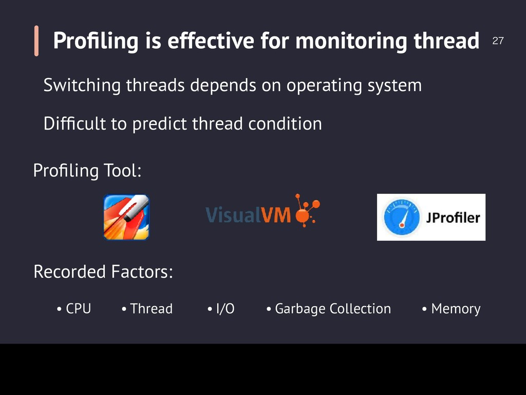 Profiling is effective for monitoring thread  ...