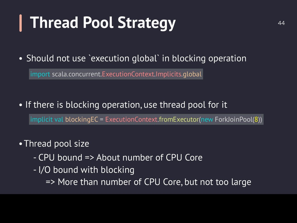 Thread Pool Strategy  • Should not use `execu...