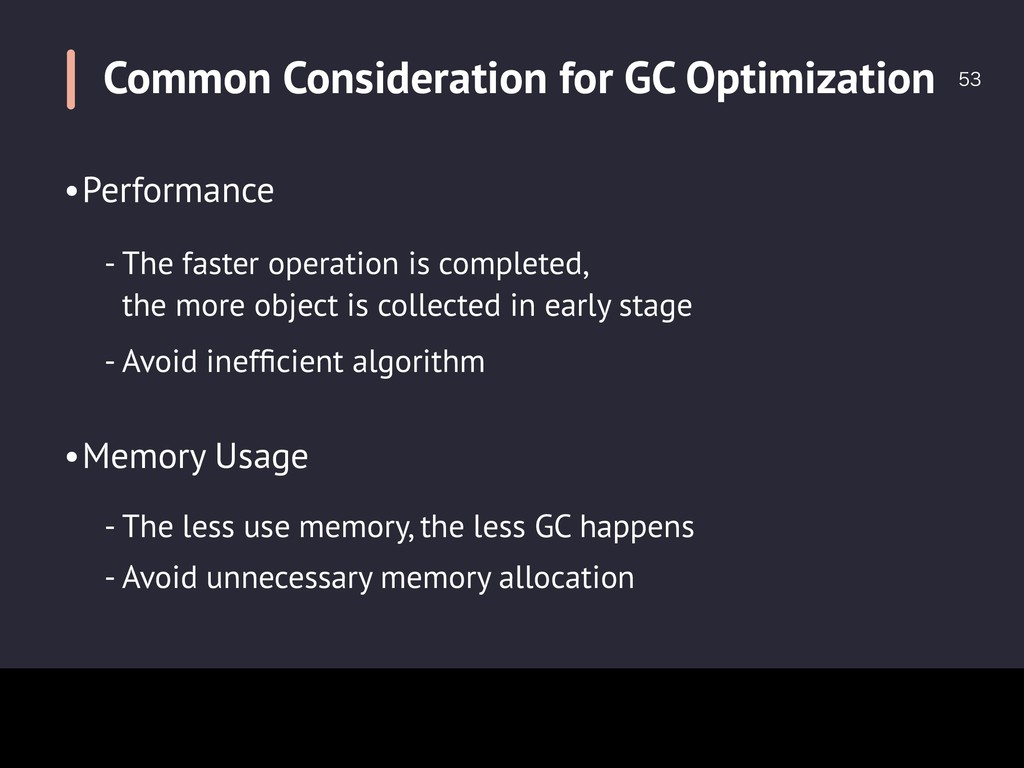 Common Consideration for GC Optimization  •Pe...