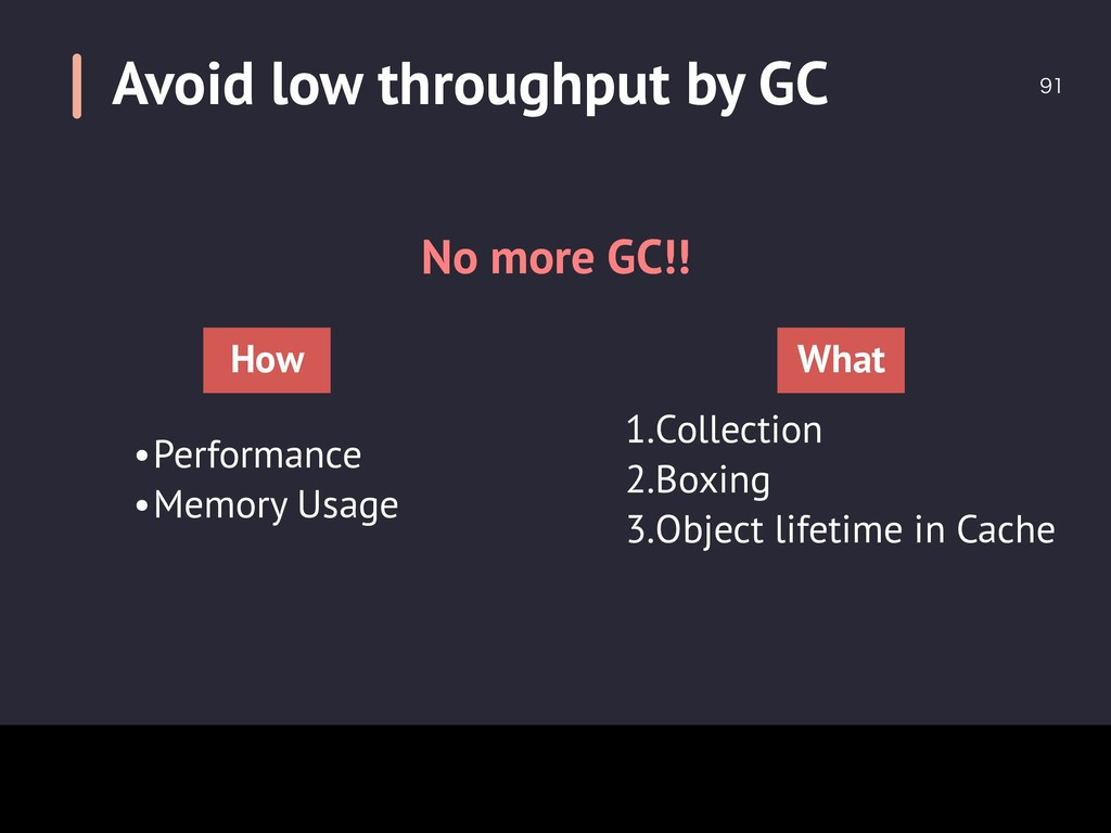 No more GC!! •Performance •Memory Usage How ...