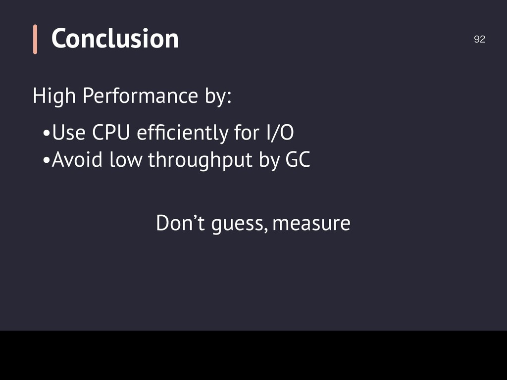 Conclusion  •Use CPU efficiently for I/O High ...