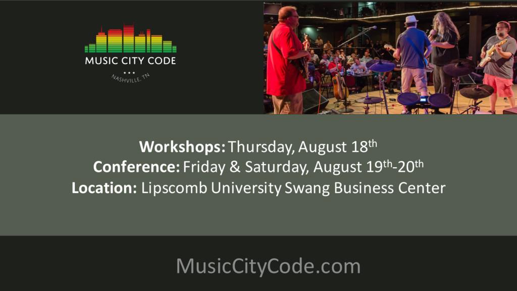 MusicCityCode.com Workshops:Thursday, August 18...