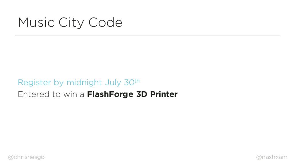 @nashxam Music City Code Register by midnight J...