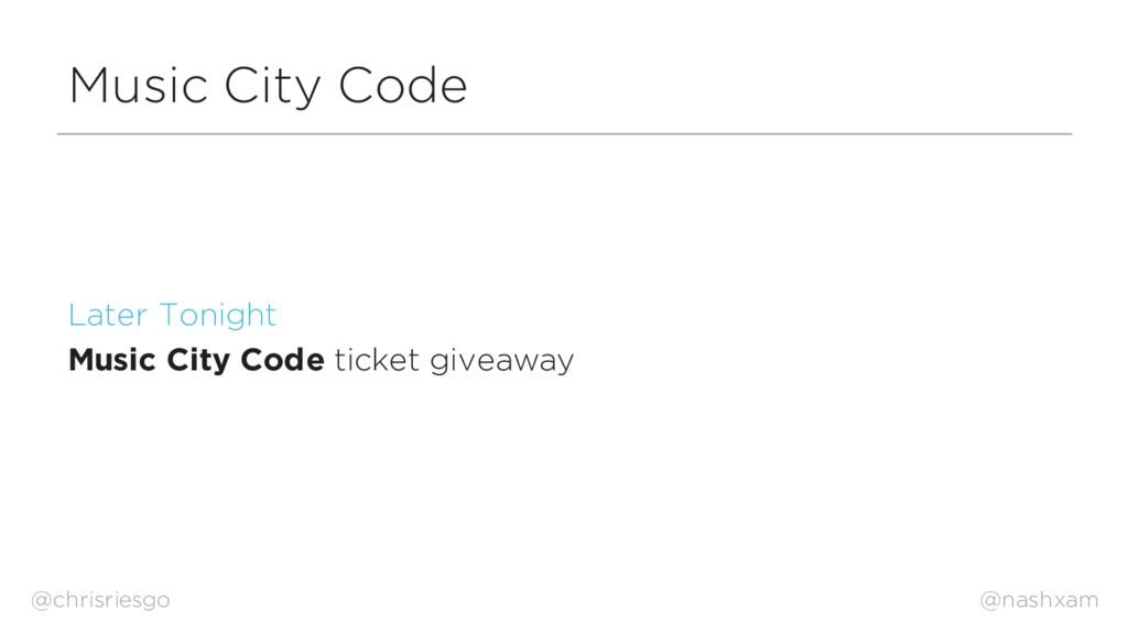 @nashxam Music City Code Later Tonight Music Ci...