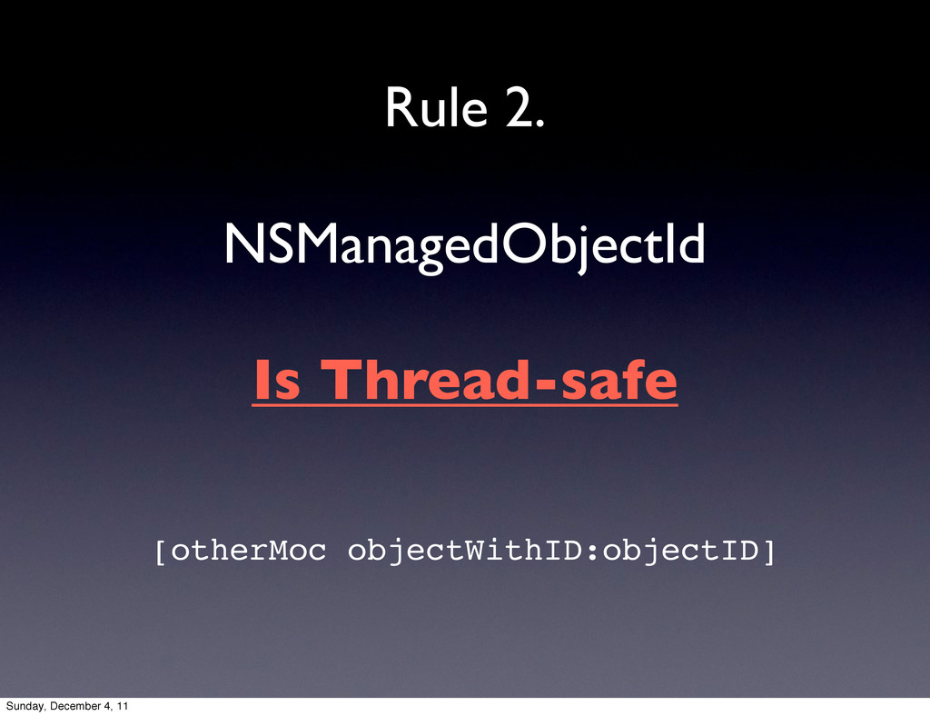 NSManagedObjectId Rule 2. Is Thread-safe [other...