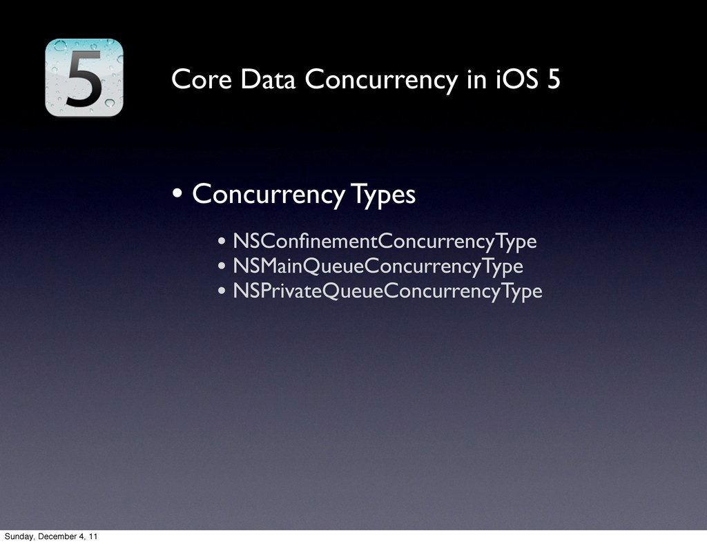 Core Data Concurrency in iOS 5 • Concurrency Ty...