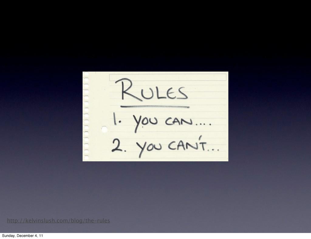 http://kelvinslush.com/blog/the-rules Sunday, D...
