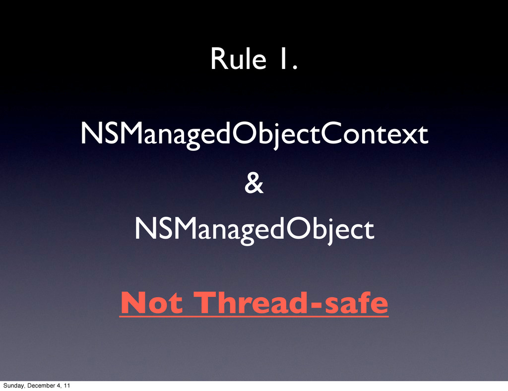 NSManagedObjectContext NSManagedObject Rule 1. ...