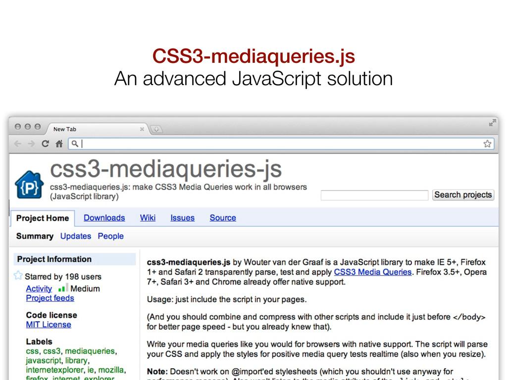 CSS3-mediaqueries.js An advanced JavaScript sol...