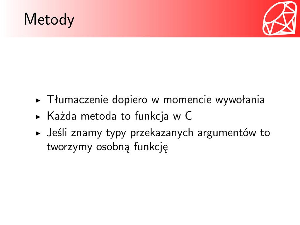 Metody Tłumaczenie dopiero w momencie wywołania...