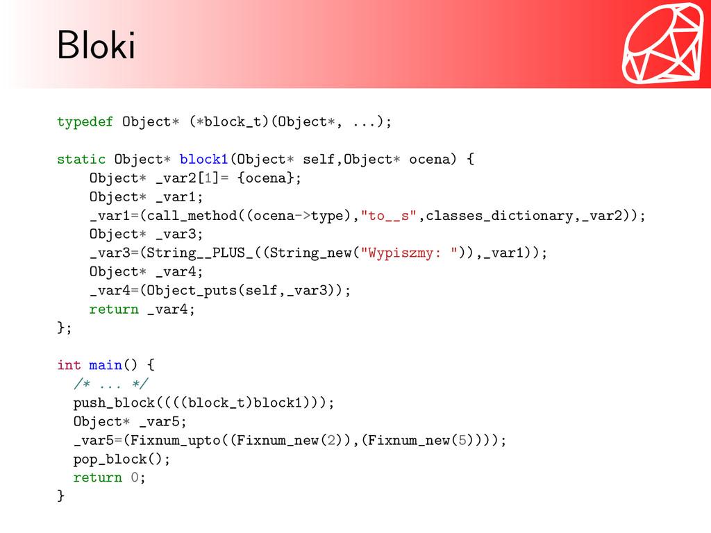 Bloki typedef Object* (*block_t)(Object*, ...);...