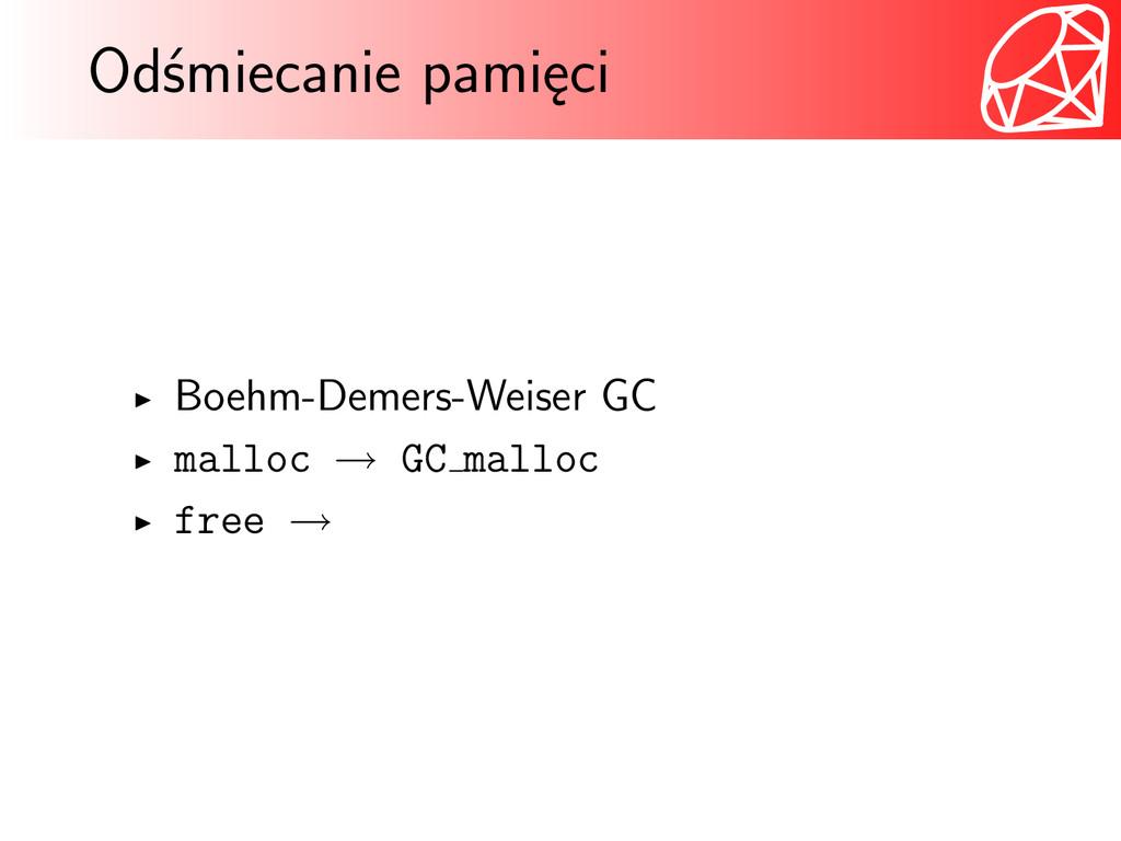 Odśmiecanie pamięci Boehm-Demers-Weiser GC mall...